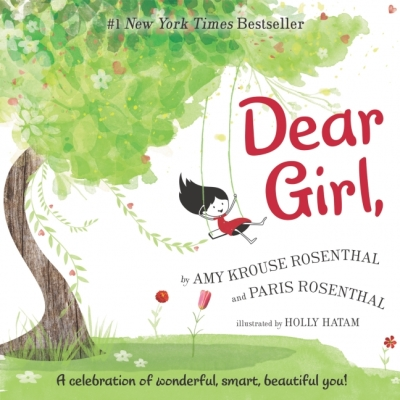 DEAR GIRL,  By Amy Krouse Rosenthal & Paris Rosenthal