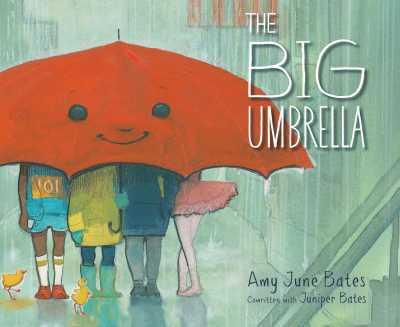 THE BIG UMBRELLA  By Amy June Bates & Juniper Bates