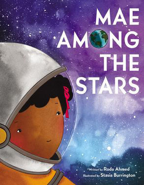 MAE AMONG THE STARS  By Roda Ahmed & Stasia Burrington