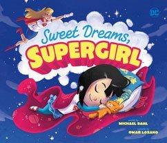 SWEET DREAMS, SUPERGIRL        By Michael Dahl & Omar Lozano