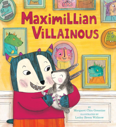 MAXIMILLIAN VILLAINOUS By Margaret Chiu Greanias & Lesley Breen Withrow