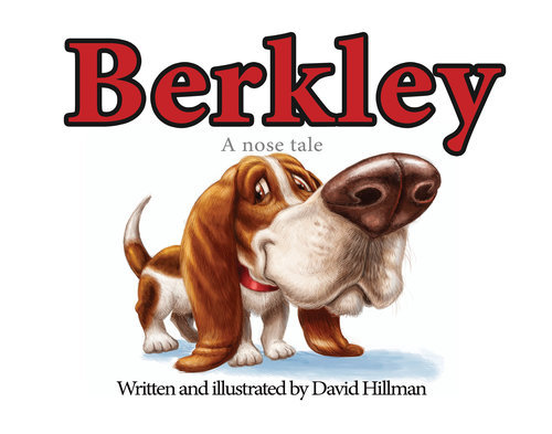 BERKLEY, A NOSE TALE. By David Hillman