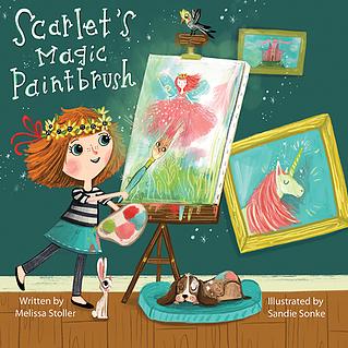 SCARLET'S MAGIC PAINTBRUSH By Melissa Stoller & Sandie Sonke