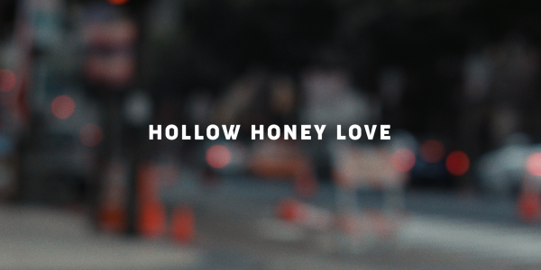 HOLLOW HONEY LOVE