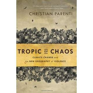 CHRISTIAN PARENTI, TROPIC OF CHAOS