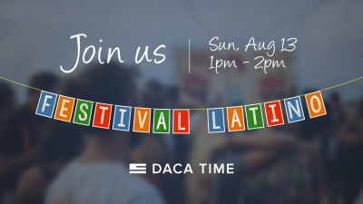 DACA Time Festival Latino 2017 Presentation