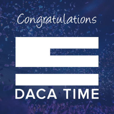 Congratulations DACA Time