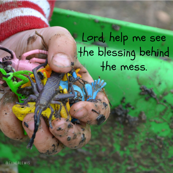 Lord, help me see the blessing behind the mess.