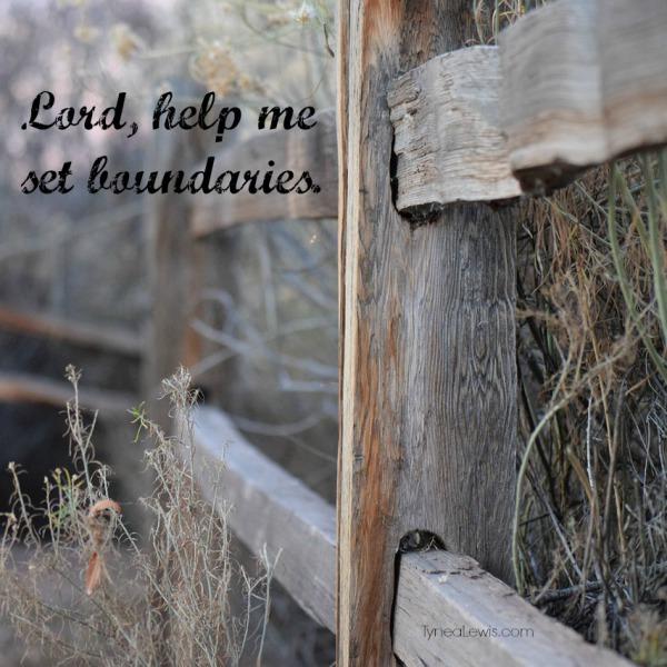 Lord, help me set boundaries.