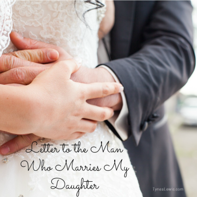 Letter to the Man Who Marries My Daughter