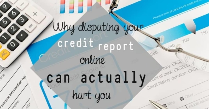 Disputing Errors On Your Credit Report Online Can Hurt You