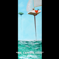 """We Can Do This"" 12x36 gentle surrealism by J. K. Crum"