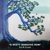 """Misty Morning Row"" 24x24 by J. K. Crum"