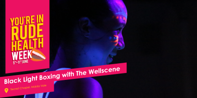 Fri 9 June: Black Light Boxing {in collaboration with Rude Health)