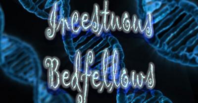 Incestuous Bedfellows