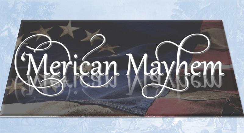 'Merican Mayham