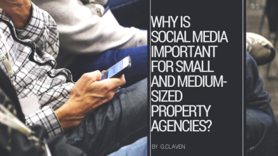 Why is Social Media important for Small and Medium-Sized Property Agencies?
