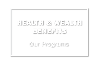 Health & Wealth Benefits