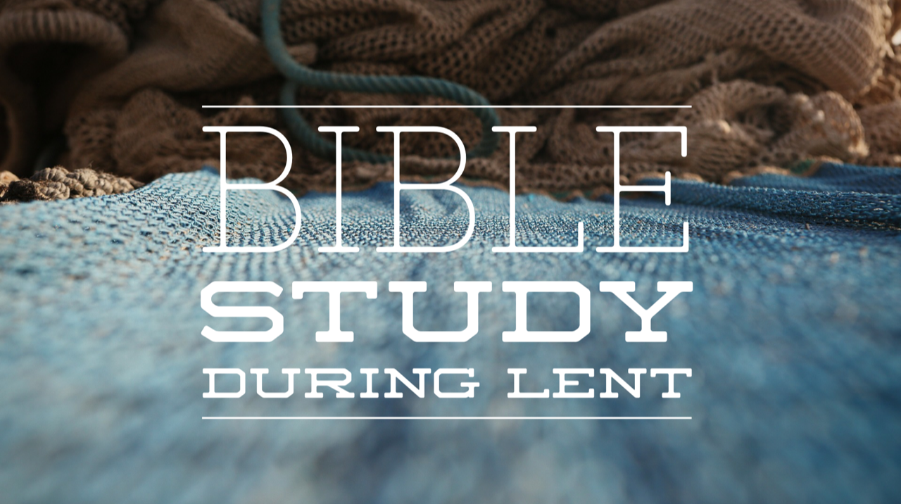 Bible Study during Lent
