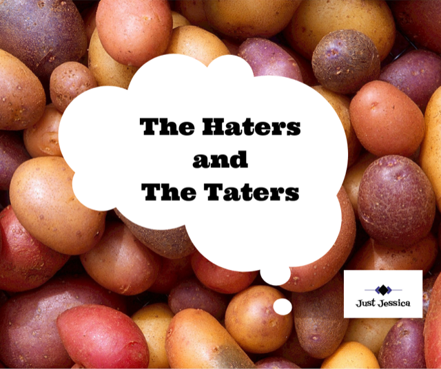 The Haters and the Taters