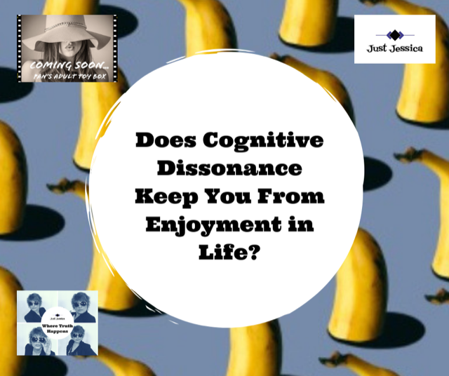 Does Your Cognitive Dissonance Keep You From Enjoyment in Life?
