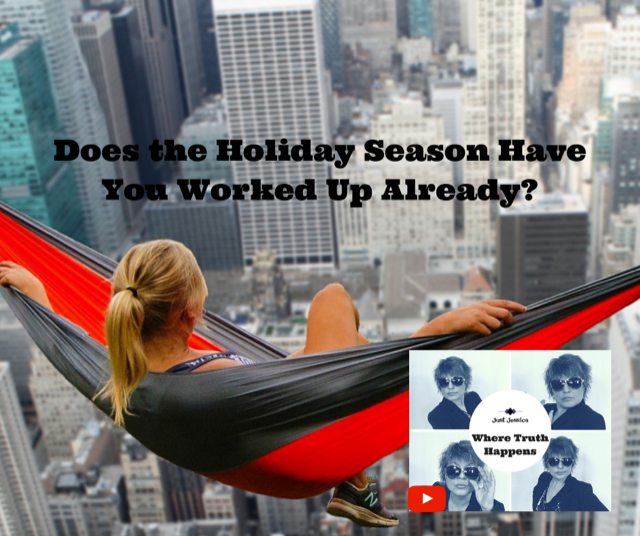 """Just Jessica: Does the Holiday Season Have You """"Worked Up"""" Already?"""