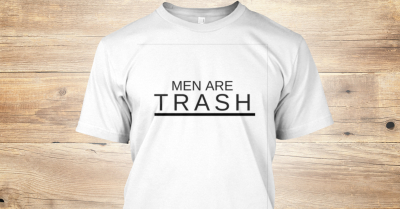 Are Men Really Trash?