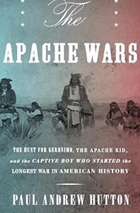 Exploring the Southwest :  The Apache Wars by Paul Andrew Hutton