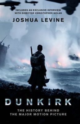 Dunkirk: A New Book by Joshua Levine