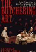 Book Review: The Butchering Art by Dr. Lindsey Fitzharris - A Skillful Look at Joseph Lister