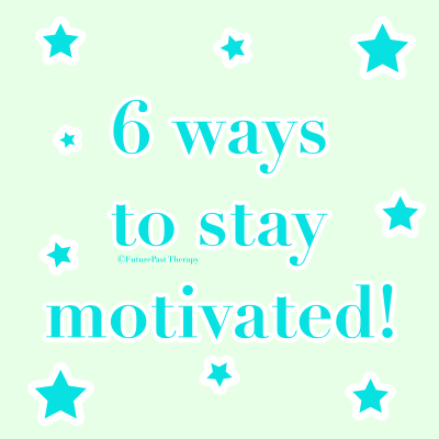 6 Ways To Stay Motivated!