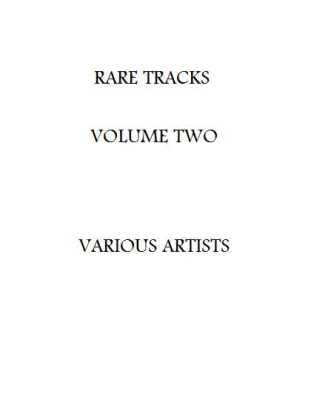 Rare Tracks Volume Two - Various Artists