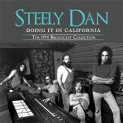 Doing It In California: The 1974 Broadcast Collection - Steely Dan
