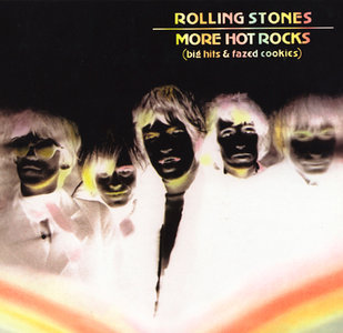 More Hot Rocks (Big Hits and Fazed Cookies) (1972) - The Rolling Stones