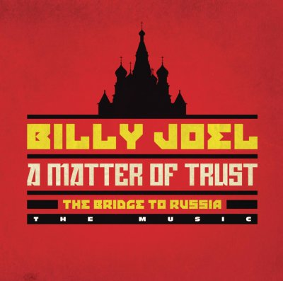 A Matter Of Trust - The Bridge To Russia (2CD) (2014) - Billy Joel