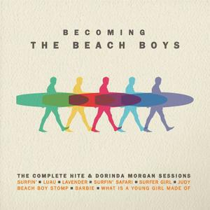 Becoming The Beach Boys: The Complete Hite & Dorinda Morgan Sessions - The Beach Boys