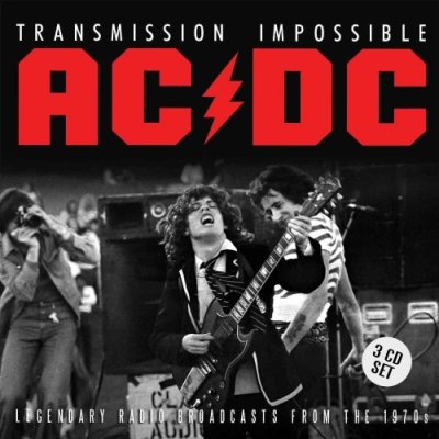 Transmission Impossible (Legendary Broadcasts From The 1970s)  - AC/DC