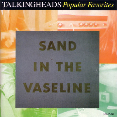 Popular Favorites 1976-1992: Sand in the Vaseline (1992) - Talking Heads