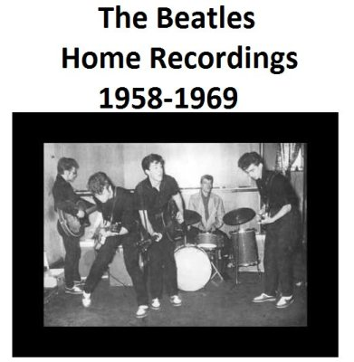 Home Recordings 1958-1969 - The Beatles