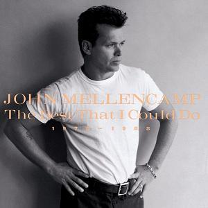 The Best That I Could Do 1978-1988 (1997) - John Mellencamp