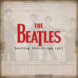 Bootleg Recordings 1963 (2013) - The Beatles