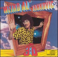 In 3-D (1984) - Weird Al Yankovic