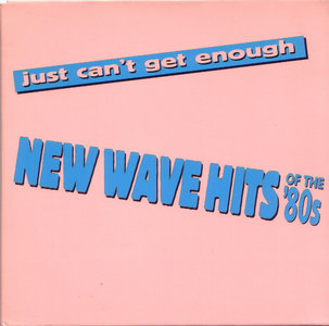 Just Can't Get Enough, New Wave Hits Of The '80s (1994) - Various Artists
