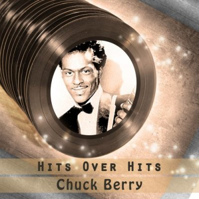 Hits Over Hits (2017) - Chuck Berry