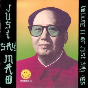 Just Say Mao (Volume III Of Just Say Yes) (1989) - Various Artists