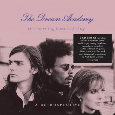 The Morning Lasted All Day A Retrospective (2014) - The Dream Academy