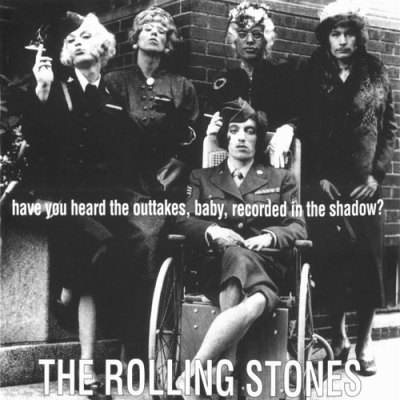 Have You Heard The Outtakes, Baby (1995) - The Rolling Stones