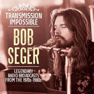 Transmission Impossible (Live) (2017) - Bob Seger