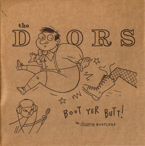 Boot Yer Butt! The Doors Bootlegs (2003) - The Doors