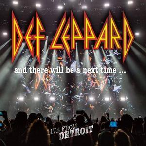 And There Will Be A Next Time... Live From Detroit (2017) - Def Leppard